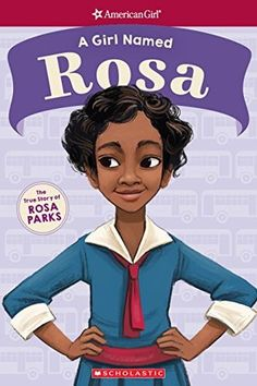 Buy A Girl Named Rosa: The True Story of Rosa Parks (American Girl: A Girl Named) by Denise Lewis Patrick, Melissa Manwill and Read this Book on Kobo's Free Apps. Discover Kobo's Vast Collection of Ebooks and Audiobooks Today - Over 4 Million Titles! Afro, American Girl Books, American Girls, African American History Month, Native American, Mighty Girl, Thing 1, Chapter Books, Biographies
