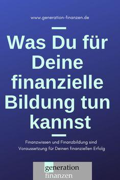 Erfahre, was Du für Deine finanzielle #Bildung tun kannst. #Finanzwissen und #F... - #Bildung #deine #du #Erfahre #finanzielle #Finanzwissen #für #Kannst #tun #und - Bilder Clubs