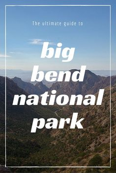 The Ultimate Guide to Big Bend National Park