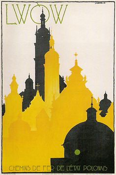 """A poster from the time when L'viv was a part of Poland. There have been so many countries and people who have lived in L'viv. It's architecture is very unique because of it. """"Lwow (Lviv), 1928"""""""