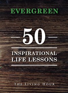 Evergreen: 50 Inspirational Life Lessons is a best-selling collection of essays on success, happiness, spirituality & self-development. This hardcover book was produced by Inspirational Living, one of the world's most popular self-help podcasts. #visit http://inspirationallifelessons.com/