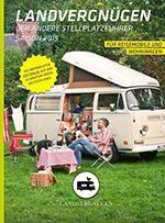 Landvergnügen: Wie Sie mit Bulli und Wohnmobil kostenlos campen können - [GEO]