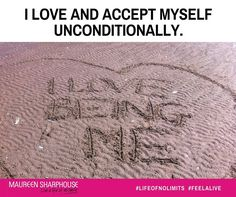 I love and accept myself unconditionally. #lifeofnolimits #feelalive #lifecoach #mentor #mindset #nlp #personaldevelopment #beyou #behappy #bestself #bestlife #achievegoals #success