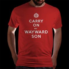 Keep Calm and Carry on My Wayward Son   Qwertee : Limited Edition Cheap Daily T Shirts   Gone in 24 Hours   T-shirt Only £8/€10/$12   Cool Graphic Funny Tee Shirts