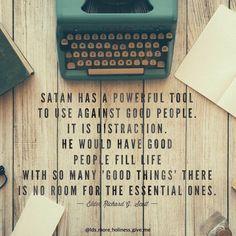 Lds quotes distraction Elder Scott media good better best