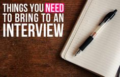 The 15 Things You Need to Bring to an Interview