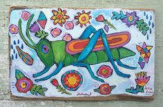 A personal favorite from my Etsy shop https://www.etsy.com/listing/531792324/folk-art-painting-grasshopper-on-rustic