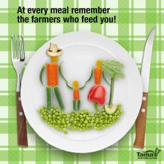 At every meal, remember the farmers who feed you!