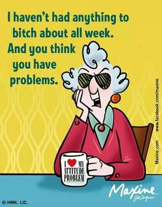 Maxine ~ Nothing to complain about