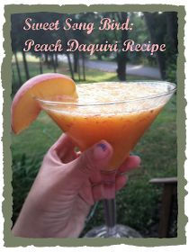 Sweet Song Bird: Peach Daquiri Recipe- IT'S SUMMERTIME!