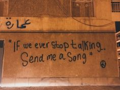 """ if we ever stop talking, send me a song """
