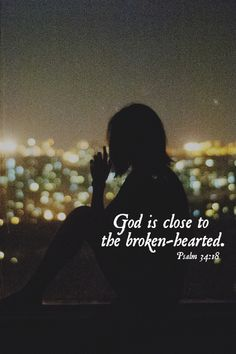 God Is Close To The Broken-hearted Pictures, Photos, and Images for Facebook, Tumblr, Pinterest, and Twitter