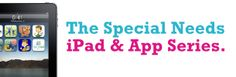 Ipads and Apps for Special Needs