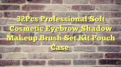 32Pcs Professional Soft Cosmetic Eyebrow Shadow Makeup Brush Set Kit Pouch Case - http://thisissnews.com/32pcs-professional-soft-cosmetic-eyebrow-shadow-makeup-brush-set-kit-pouch-case/