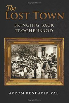 The Lost Town: Bringing Back Trochenbrod by Avrom Bendavid-Val http://www.amazon.com/dp/0986306045/ref=cm_sw_r_pi_dp_y1KQwb0T15QS7
