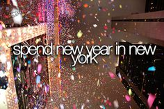 Spend New Year in New York.