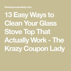 13 Easy Ways to Clean Your Glass Stove Top That Actually Work - The Krazy Coupon Lady Norwex Cleaning, Cleaning Hacks, Cleaning Wipes, Stove Top Cleaner, Bar Keepers Friend, Dawn Dish Soap, Glass Cooktop, Dry Well, Coupon Lady
