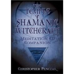 The Temple of Shamanic Witchcraft: Meditation CD Companion (Penczak Temple Series)