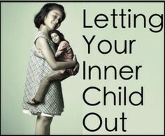 Letting Your Inner Child Out