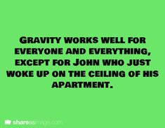 No gravity for you.