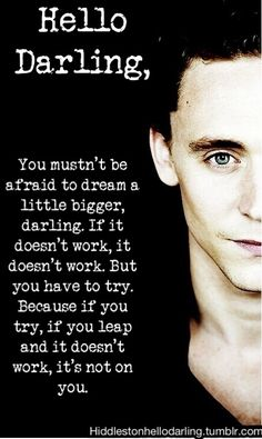 Tom Hiddleston: Hello Darling...  This page is the perfect cheer me up. :)