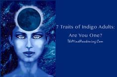 We have been hearing a lot about Indigo children recently as they are becoming increasingly common, but what about Indigo adults?