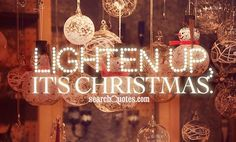 Lighten up, it's Christmas. Amazing Quotes, Chandelier, Neon Signs, Ceiling Lights, Lighting, Day, Christmas, Inspiration, Home Decor