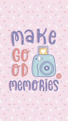 Make good memories wallpaper Backgrounds Cute Wallpaper Backgrounds, Tumblr Wallpaper, Cute Wallpapers, Iphone Backgrounds, Wallpaper Wallpapers, Android Wallpaper Quotes, Positive Wallpapers, Kawaii Wallpaper, Pastel Wallpaper