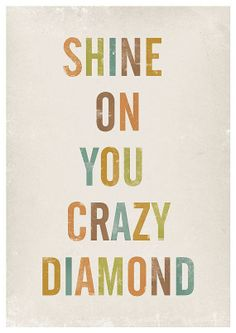 Shine on... Great Quotes, Quotes To Live By, Me Quotes, Inspirational Quotes, Door Quotes, Famous Quotes, Motivational Quotes, Inspiring Sayings, Wall Quotes
