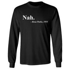 c96cf65b4 Black History Shirt Black Pride T Shirt Rosa Parks Quote Equal Rights Shirt  Long Sleeve T Shirt Black Heritage BLM Mens Ladies Tee - SA1209