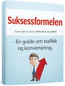 Suksessformelen er en gratis e-bok om trafikk og konvertering laget av Fredrik Blanke