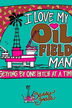 Oilfield wife <3 true, getting by one hitch at a time...for 15 years now