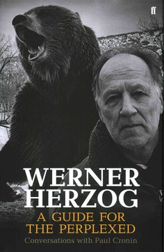 Werner Herzog: A Guide for the Perplexed; Conversations With Paul Cronin