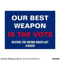 Restore the Voting Rights Act. Our Best Weapon is the Vote #Resist Postcard #VotingRights
