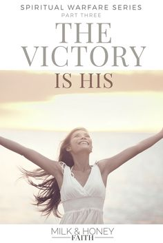 Spiritual Warfare Series Pt 3: The Victory is His. The Lord helps us fight and gives us the victory during battle. Milk and Honey Faith
