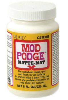 Mod Podge formula. This product is more fun than a barrel of monkeys! There are so many outrageously fun things you can make with it.