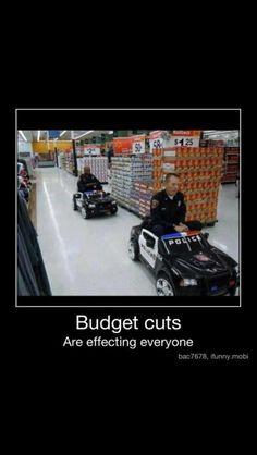LoL! Budget cuts...
