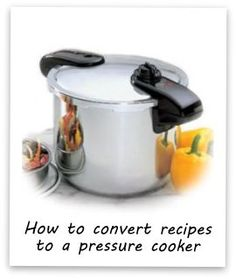 Pressure Cooking and Canning : How to Convert Recipes to Pressure Cooker Slow Cooker Pressure Cooker, Using A Pressure Cooker, Electric Pressure Cooker, Pressure Canning, Instant Pot Pressure Cooker, Rice Cooker, Power Cooker Recipes, Pressure Cooking Recipes, Cooking Tips