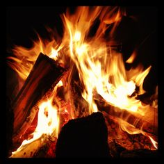 Sometimes I would have campfires by myself. I would get lost in the flames. Most of the time I would get scared and go inside. I also have  wonderful memories of my family sitting around the campfire, playing guitars and telling dirty jokes.