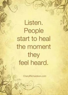 *healthy* people start to heal the moment they feel heard. Not Cluster B personality disordered people.
