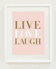 """Print Inspirational: 8 """"X 10"""" Live Love Laugh (soft blush, gold tone, & white). $13.00, via Etsy."""