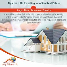 Tips for #NRI's #Investing in #Indian Real Estate.  We Plan It - Hong Kong - We are #RealEstate Advisory in #HongKong For #IndianProperty  #Investment #Home #SecondHome #NRIInvestment