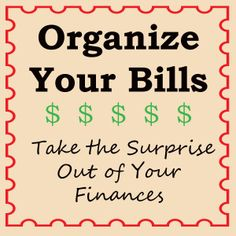 Organize Your Bills: Take the Surprise Out of Your Finances