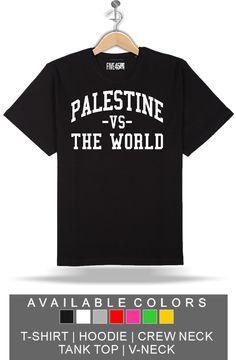 Palestine Vs The World - T-Shirt - Hoodie - Crewneck - Tanktop - VNeck | FIVE45.com
