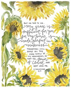 This print reminds me so much of Oliver. The verse that God brought to my mind the morning we lost him, and all the sunflowers that Jacob and I planted after he passed. Beautiful print that will now hang in our home! Bible Verses Quotes, Bible Scriptures, Faith Quotes, Bible Verses For Hard Times, Profound Quotes, Jesus Quotes, Spiritual Quotes, Verses Wallpaper, Encouragement