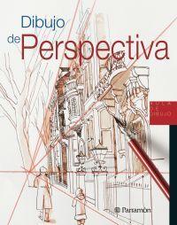 Dibujo de perspectiva. Parramón, 2015