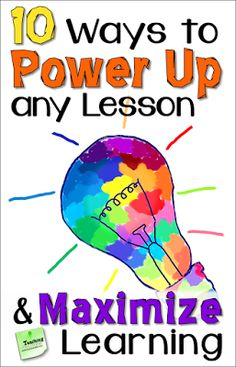 Are you ready to power up your lessons and maximize your students learning? These 10 ideas are for you!