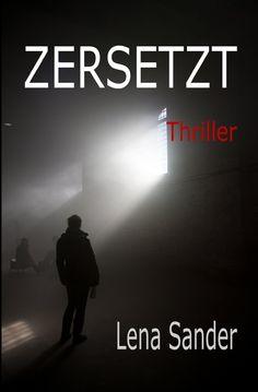 Medienhaus: Lena Sander -  Zersetzt - Thriller