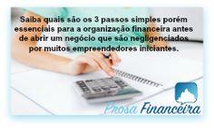 """O artigo """"Organização Financeira Antes de Abrir um negócio"""" vai ajudar você a organizar as finanças e os investimentos do seu negócio online. Confira mais  no site prosafinanceira.com"""