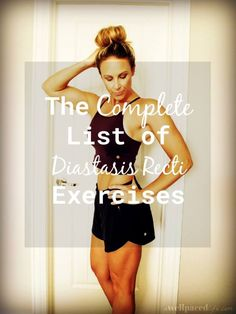 The complete list of diastasis recti exercises. 15 best moves every woman who has one should be doing to get back in shape.